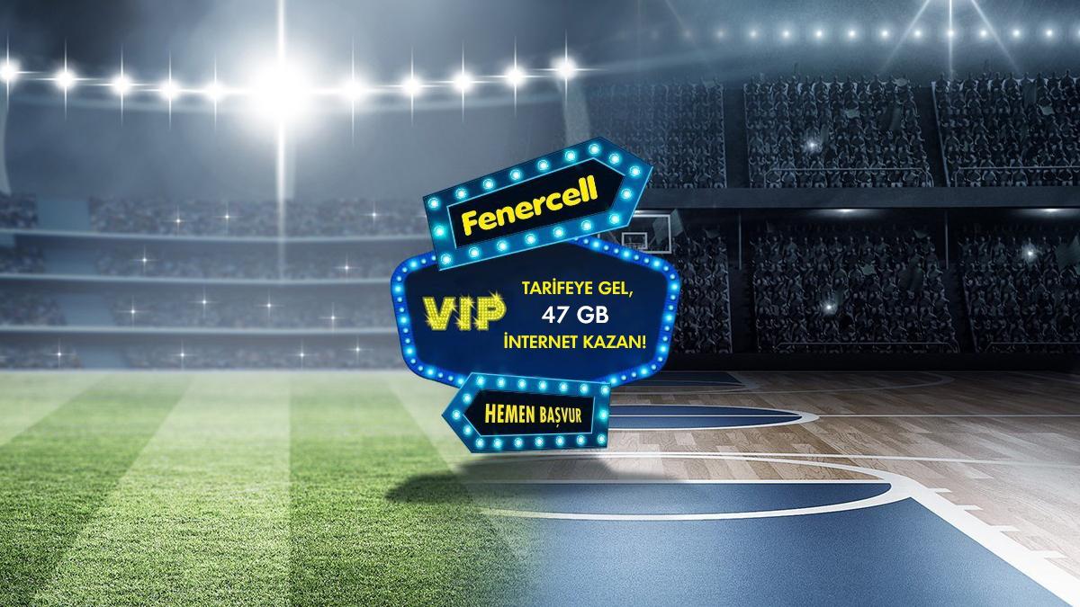 Fenercell Vip Tarifeye Gel 47GB İnternet Kazan!
