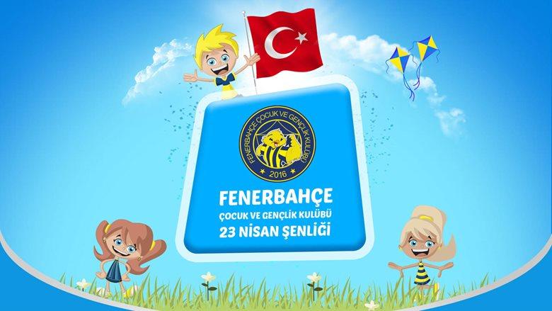 Fenerbahçe Çocuk ve Gençlik Kulübü'nden 23 Nisan Şenliği!