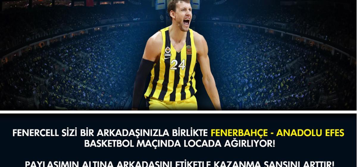 Fenercell'in Instagram yarışmasına katıl, Fenercell'in davetlisi olarak basket maçını izle!
