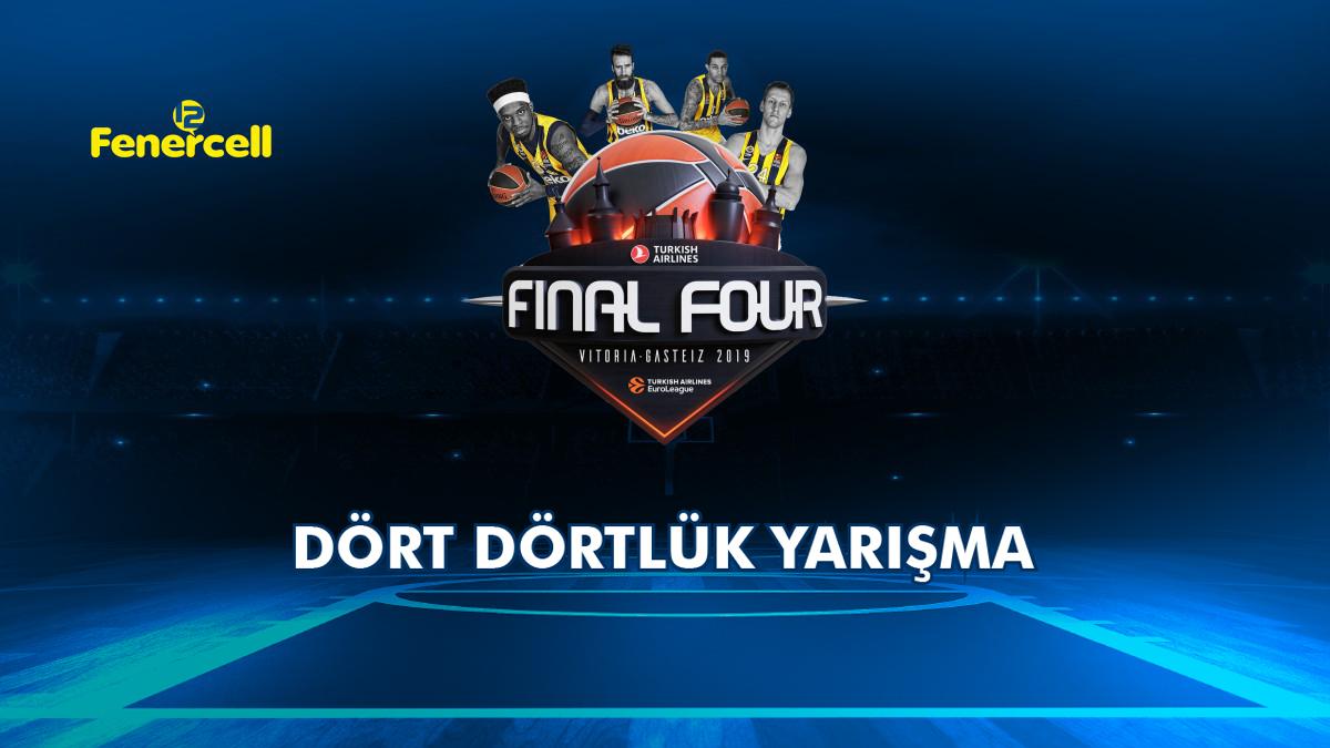 Fenercell Final Four yarışmasında dört dörtlük hediyeler sizi bekliyor!