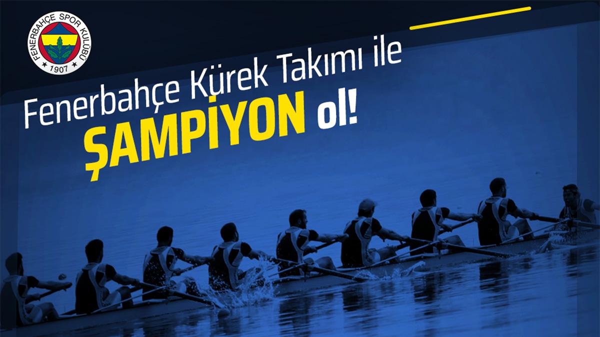 Fenerbahçe Kürek Takımı ile Şampiyon Ol !
