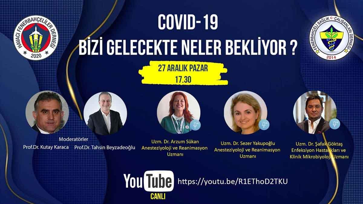 Havacı Fenerbahçeliler Derneği ile Fenerbahçeli Sağlık Çalışanları Derneği 'Covid-19 Bizi Gelecekte Neler Bekliyor?'' başlıklı online panel düzenliyor