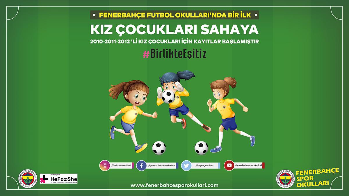 Dünya Kız Çocukları Günü Kutlu Olsun! Fenerbahçe Futbol Okullarında Bir İlk: Kız Çocukları Sahaya!