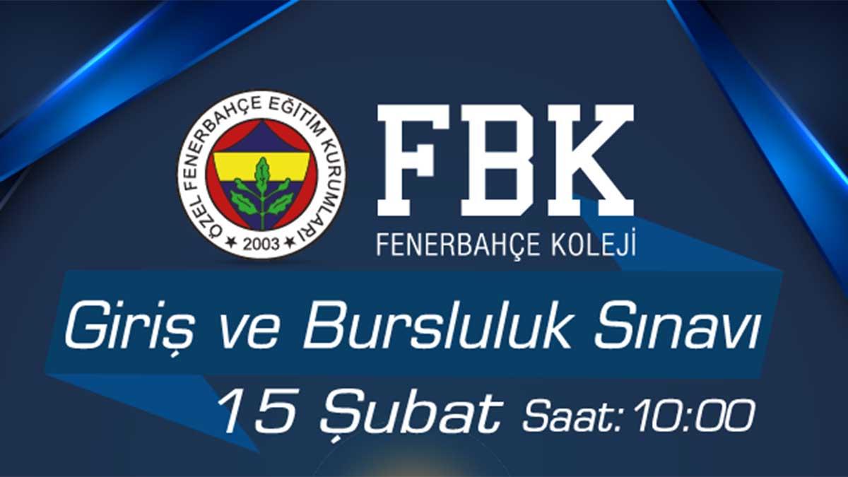 Fenerbahçe Koleji Giriş ve Bursluluk Sınavı 15 Şubat'ta!